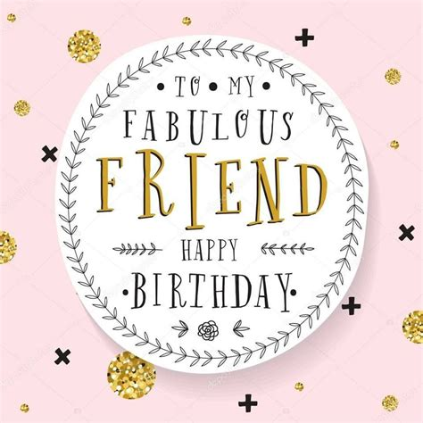 Happy Birthday Friend Clipart To My Fabulous Friend Happy Birthday Birthdays Happy