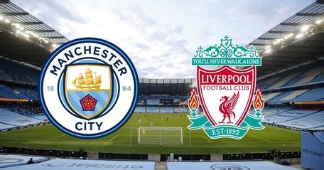Man City vs Liverpool Preview, Lineup and prediction