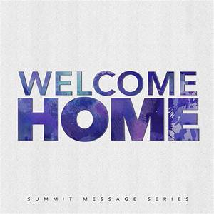 Welcome Home: Part Two - Your Summit ChurchYour Summit Church