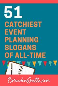 51 Good Event Planning Slogans And Taglines