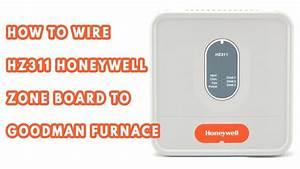 How To Wire Hz311 Honeywell Zone Board To Goodman Furnace