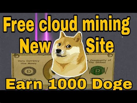 earn  dogecoin daily  doge mining site  youtube