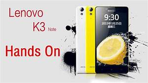 Lenovo K3 Note Problems  U2013 How To Fix