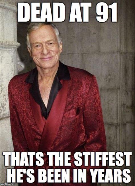 Hugh Hefner Memes - image tagged in hugh hefner imgflip