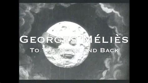 georges melies youtube moon george m 233 li 232 s to the moon and back youtube