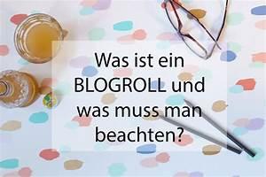 Wohnung Vermieten Was Muss Man Beachten : blogroll was ist das und was muss man beachten werbung blogst konferenz und workshops ~ Yasmunasinghe.com Haus und Dekorationen