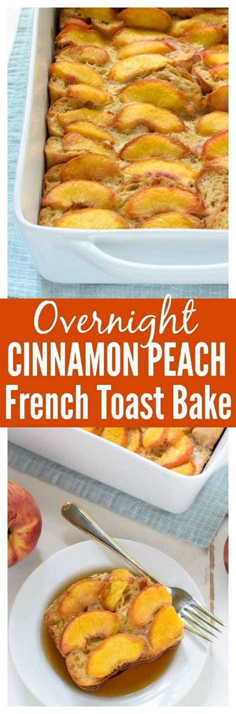 Overnight Cinnamon Peach French Toast Bake Fun Easy