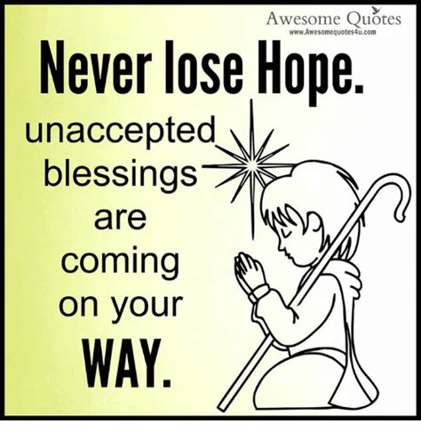 Awesome Meme Quotes - awesome quotes wwwawesomequotes4ucom never lose hope unaccepted blessings are coming on your wa