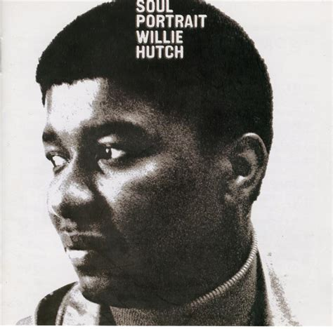 Willie Hutch by Willie Hutch Soul Portrait