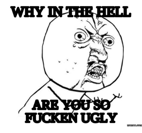 Ugly Meme Face - ugly meme face www pixshark com images galleries with a bite
