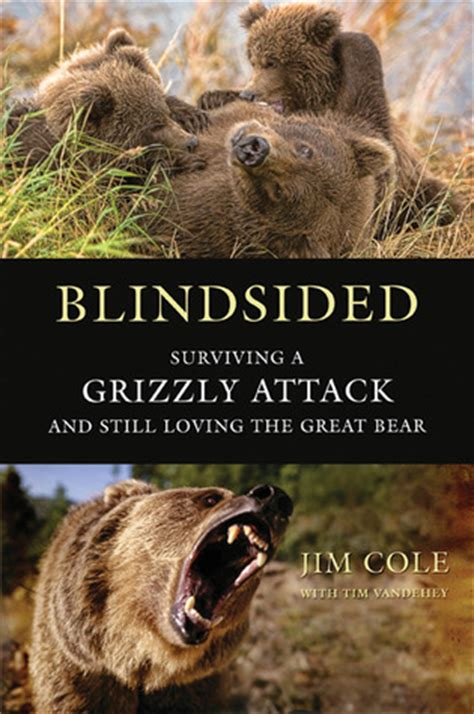 blindsided surviving  grizzly attack   loving  great bear  jim cole reviews