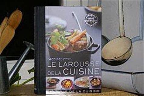 le larousse de la cuisine le larousse de la cuisine paperblog