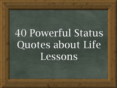 40 Powerful Status Quotes About Life Lessons. Quotes To Live For Yourself. Beautiful Yard Quotes. Hard Work Journey Quotes. Positive Quotes Zen. Summer Messages Quotes. Friendship Quotes Of Boy And Girl. Tumblr Quotes Your Crush. Adventure Movie Quotes Sayings