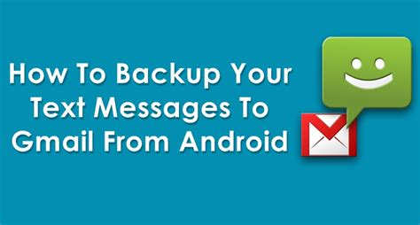 export text messages from android how to backup your text messages to gmail from android