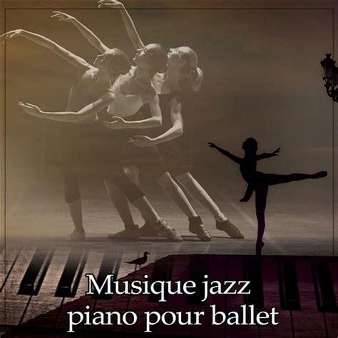 musique pour danse moderne jazz musique jazz piano pour ballet musique de ballet pour la danse sur les pointes cours de danse