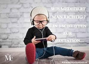 Wie Streicht Man Richtig : wie meditiert man richtig in 3 schritten zur meditation ~ Whattoseeinmadrid.com Haus und Dekorationen