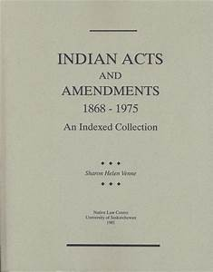 Indian Acts and Amendments 1868-1975: An Indexed ...