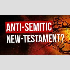 Is The New Testament Really Antisemitic?  One For Israel Ministry