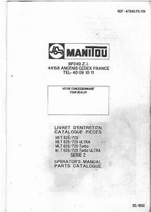Manitou Maniscopic Telescopic Handler Mlt 626 725 Turbo  U0026 Ultra Operators Manual With Parts List
