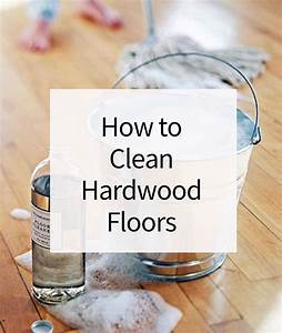 How to clean hardwood floors must know tricks superb how for What do you clean hardwood floors with