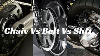 Chain Drive Vs Belt Drive Vs Shaft Drive
