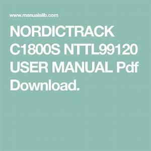 Nordictrack C1800s Nttl99120 User Manual Pdf Download  In