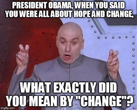 Chagne Meme - image gallery hope and change meme