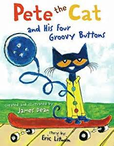 pete the cat groovy buttons pete the cat and his four groovy buttons