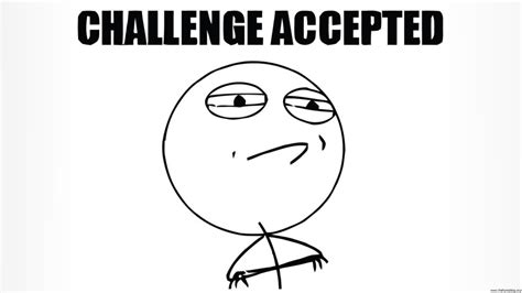 Memes Challenge Accepted - challenging myself taking a vow kho 225 nh huyền