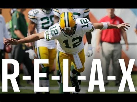 aaron rodgers relax green bay packers youtube