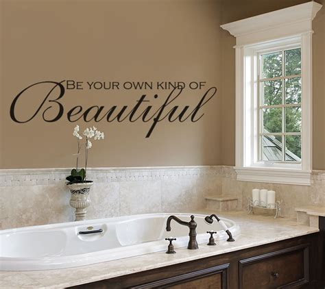 Bathroom Wall Decals  Be Your Own Kind Of Beautiful