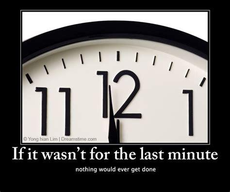 Last Minute Meme - last minute meme quotes