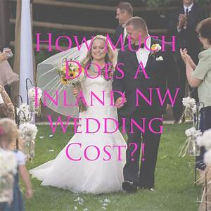 Wedding planning 101 how much does a inland nw wedding for How much do photographers charge for weddings