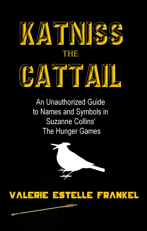 names of the hunger smashwords katniss the cattail an unauthorized guide to names and symbols in suzanne collins