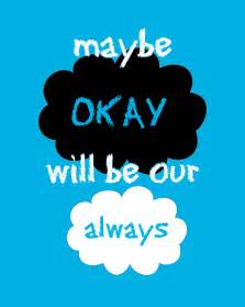 May Be Okay Will Be Our Always