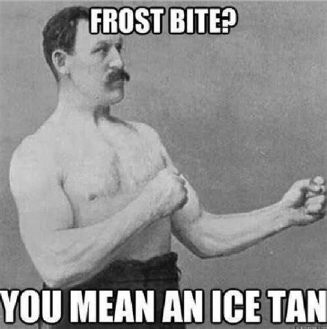 Funny Cold Meme - the funniest cold weather memes