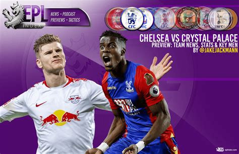 Chelsea vs Crystal Palace Preview | Team News, Stats & Key ...