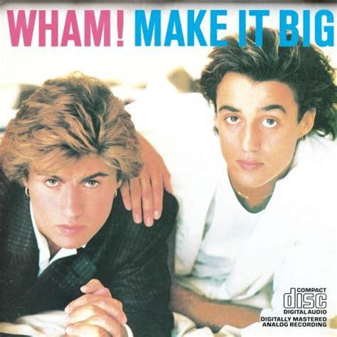 wham songs wham album 171 make it big 187