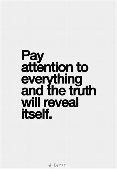 Quotes Quiet Attention Pay Truth Revealed Rash
