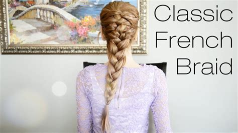 Classic French Braid Hairstyle