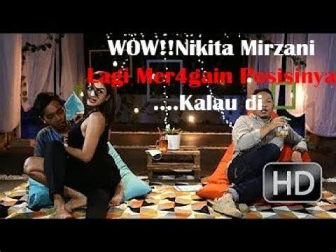 Wow Nikita Mirzani Lagi Mergain Posisinya Kalau