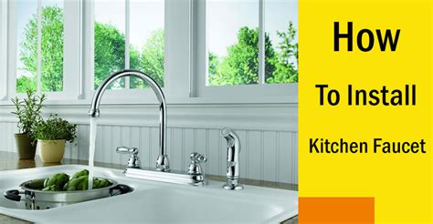 how do i replace a kitchen faucet how to install kitchen faucet 10 easy steps