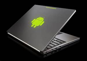 Google making an Android laptop | Google Chrome: News ...  Android