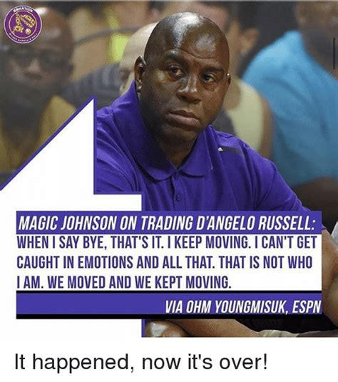 Magic Johnson Meme - magic johnson on trading d angelo russell when i say bye that s it i keep moving ican t get