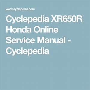 Cyclepedia Xr650r Honda Online Service Manual