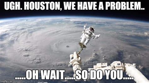 Do We Have A Problem Meme - texas flood dilemma imgflip