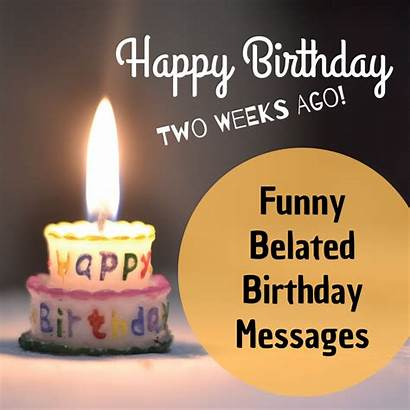 Birthday Happy Funny Messages Late Belated Wishes
