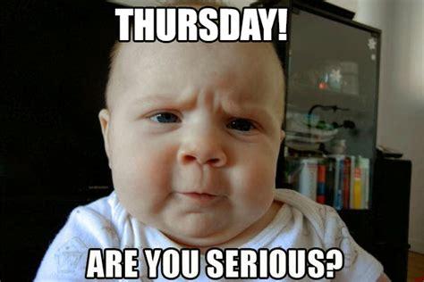 Thursday Memes - thursday meme funny memes