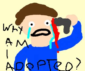 son youre adopted drawception