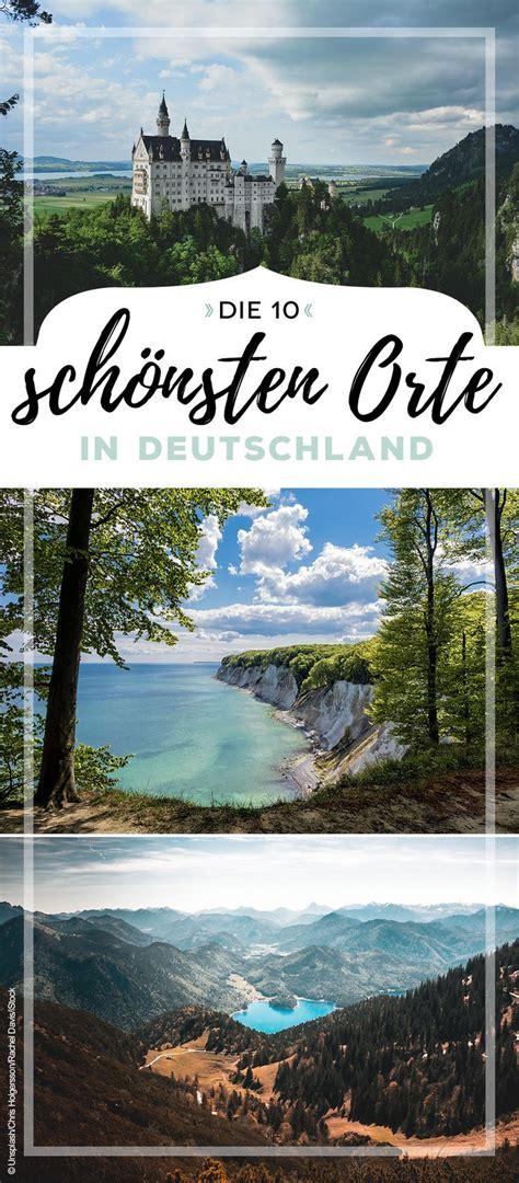 Die Schönsten Straßen Deutschlands by Die Sch 246 Nsten Orte Deutschlands Viajes Die Sch 246 Nsten